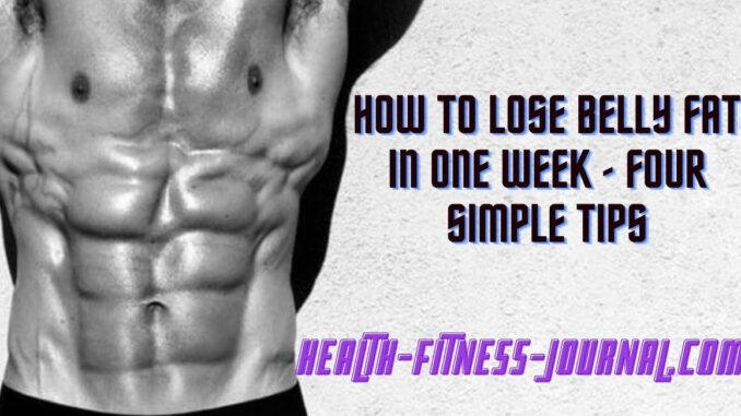 How To Lose Belly Fat In One Week