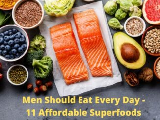 Men Should Eat Every Day - 11 Affordable Superfoods