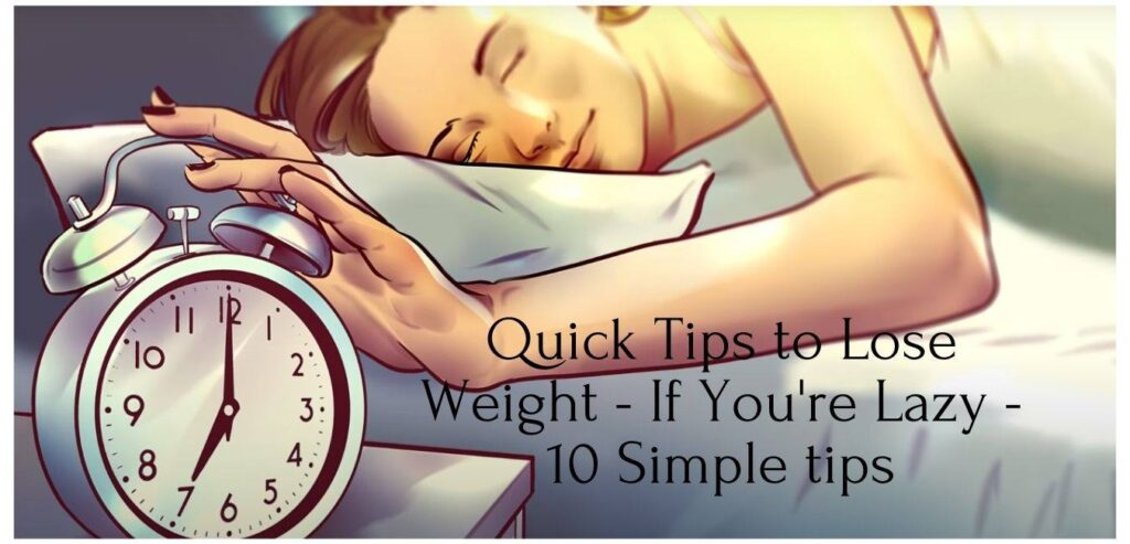 Quick Tips to Lose Weight