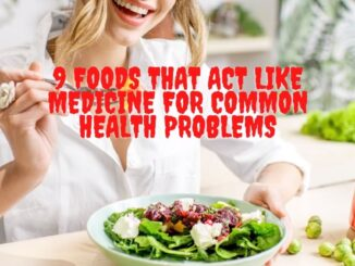 9 Foods That Act Like Medicine for Common Health Problems