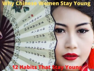 Why Chinese Women Stay Young