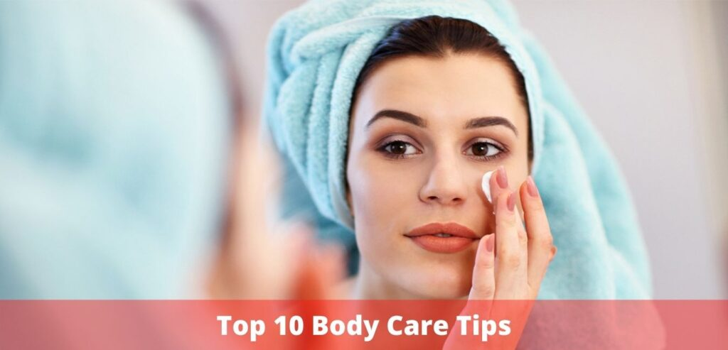 Top 10 Body Care Tips