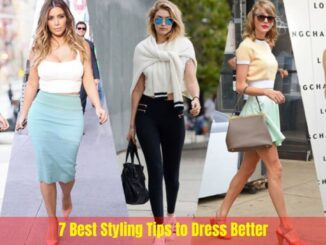 7 Best Styling Tips to Dress Better