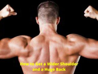 How to Get a Wider Shoulder and a Huge Back