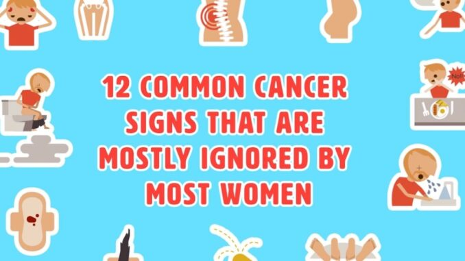 Top 12 Common Cancer Signs