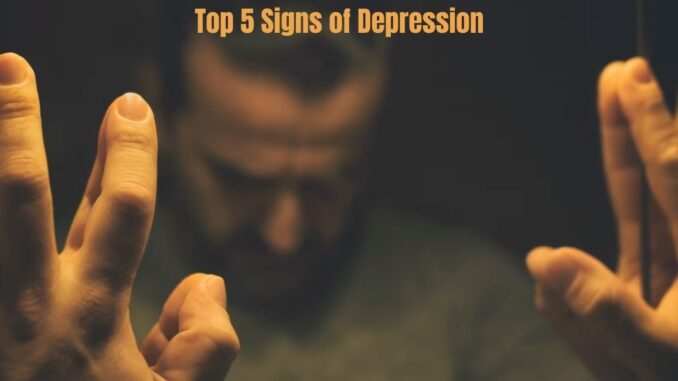 Top 5 Signs of Depression
