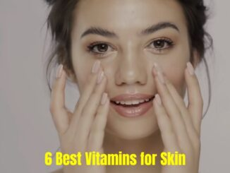 6 Best Vitamins for Skin