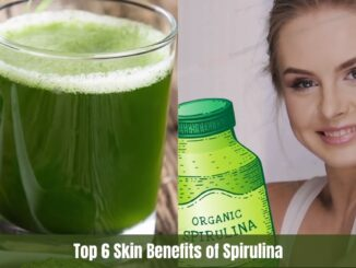 Top 6 Skin Benefits of Spirulina