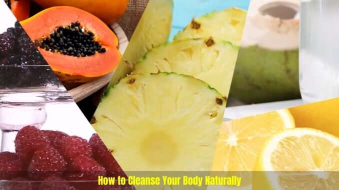 How to Cleanse Your Body Naturally
