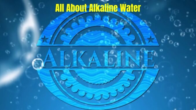 All About Alkaline Water