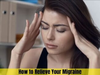 How to Relieve Your Migraine (1)
