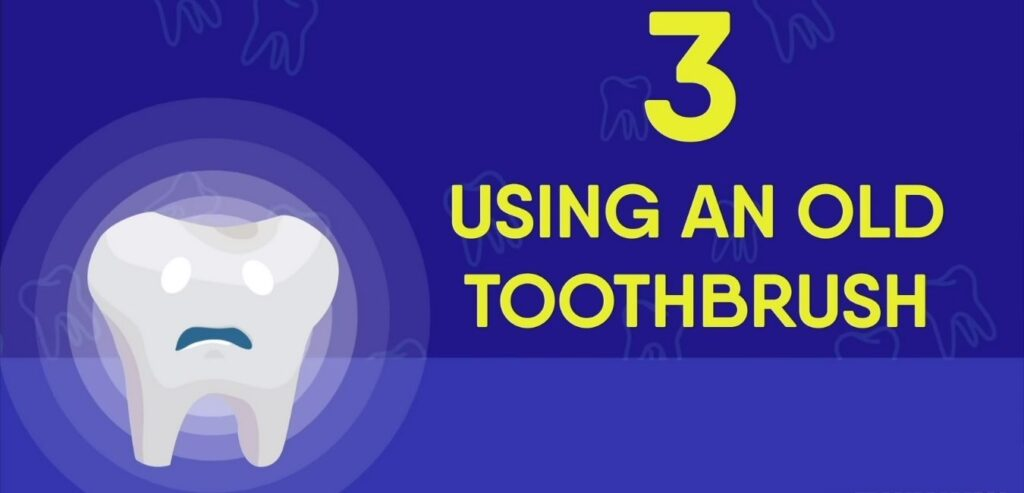 Using an Old Toothbrush
